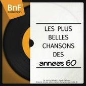 Les plus belles chansons des années 60 (De Johnny Hallyday à Claude François, découvrez les plus belles chansons françaises des années 60.) de Various Artists