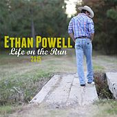 Life On the Run by Ethan Powell