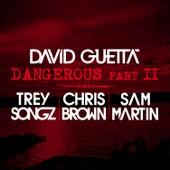 Dangerous Part 2 (feat. Trey Songz, Chris Brown & SamMartin) by David Guetta