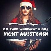Ich Kann Weihnachtslieder Nicht Ausstehen von Various Artists
