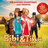 Der Original-Soundtrack zum Kinofilm - VOLL VERHEXT! von Bibi & Tina