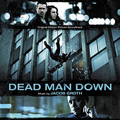 Dead Man Down (Original Motion Picture Soundtrack) von Jacob Groth