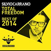Total Freedom: Best of 2014 (Selected By Silvio Carrano) by Various Artists