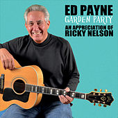 Garden Party: An Appreciation of Ricky Nelson von Ed Payne