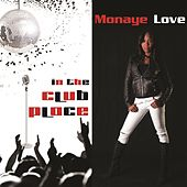 In The Club Place by Monaye Love
