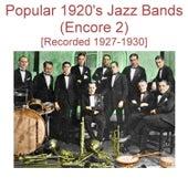 Popular 1920's Jazz Bands (Encore 2) [Recorded 1927-1930] de Various Artists