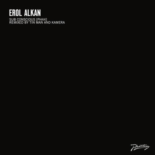 Sub Conscious (Tin Man Remix) / (Kamera Remix) by Erol Alkan