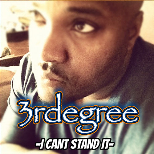 I Can't Stand It - Single by 3RDegree