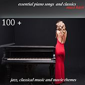 100 + Essential Piano Songs and Classics Must Have (Jazz, Classical Music and Movie Themes) de Various Artists