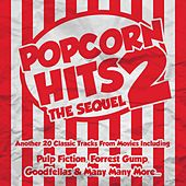 Popcorn Hits 2: The Sequel - Another 20 Classic Tracks from Movies by Various Artists