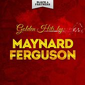 Golden Hits By Maynard Ferguson de Maynard Ferguson