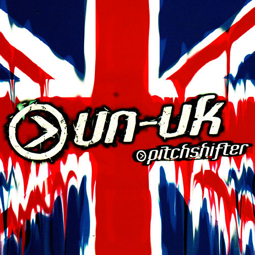 Un-United Kingdom by Pitchshifter