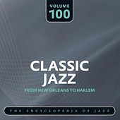 Classic Jazz- The Encyclopedia of Jazz - From New Orleans to Harlem, Vol. 100 de Various Artists