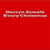 Every Christmas by Darryn Zewalk