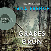 Grabesgrün (Gekürzt) von Tana French