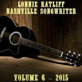 Lonnie Ratliff: Nashville Songwriter, Vol. 6 by Various Artists