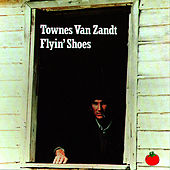 Flyin Shoes von Townes Van Zandt
