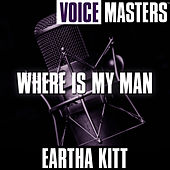 Voice Masters: Where Is My Man de Eartha Kitt
