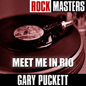Rock Masters: Meet Me In Rio de Gary Puckett