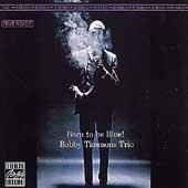 Born To Be Blue! by Bobby Timmons