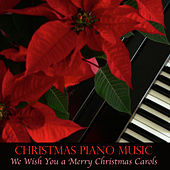 Christmas Piano Music - We Wish You a Merry Christmas Carols de Christmas Piano Music