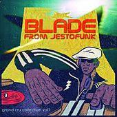 Blade from Jestofunk (Grand Cru Collection Vol. 1) von Various Artists