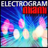 Electrogram Miami (Top 200 Dance Songs Ibiza Essential 2015) by Various Artists