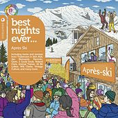 Best Nights Ever - Après Ski (Compiled and Mixed by Graham Sahara) de Various Artists