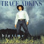 Big Time by Trace Adkins