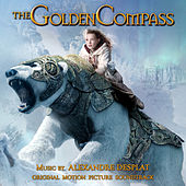 The Golden Compass: Original Motion Picture Soundtrack von Alexandre Desplat