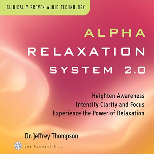 Alpha Relaxation System 2.0 by Dr. Jeffrey Thompson