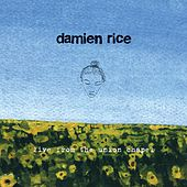 Live From The Union Chapel by Damien Rice
