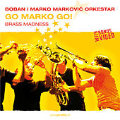 Go Marko Go! de Boban i Marko Markovic Orkestar