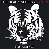 The Black Series Part 2 - Taken From Superstar Recordings von Tocadisco