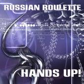 Hands Up de Russian Roulette