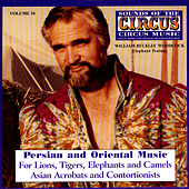 Sounds Of The Circus Vol. 34: Persian & Oriental Music by Richard Whitmarsh