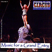 Sounds Of The Circus Vol. 37: Music For A Grand Entry by Richard Whitmarsh