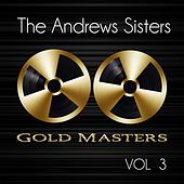 Gold Masters: The Andrews Sisters, Vol. 3 by The Andrews Sisters