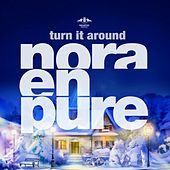 Turn It Around by Nora En Pure
