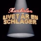 Musikalen - Livet är en schlager von Various Artists