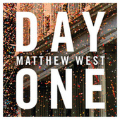 Day One by Matthew West