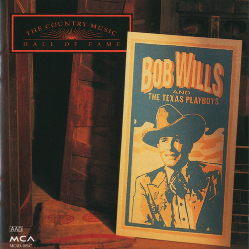 The Country Music Hall Of Fame by Bob Wills & His Texas Playboys