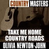 Country Masters: Take Me Home Country Roads de Olivia Newton-John