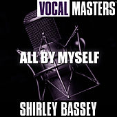 Vocal Masters: All By Myself von Shirley Bassey