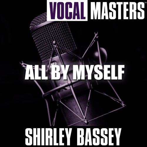 Vocal Masters: All By Myself von Shirley Bassey