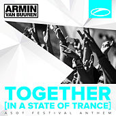 Together (In A State of Trance) [A State Of Trance Festival Anthem] von Armin Van Buuren