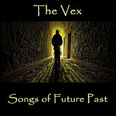 Songs of Future Past de Vex