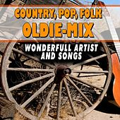 Country, Pop, Folk Oldie-Mix (Wonderfull Artist and Songs) by Various Artists