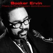 That's It! / The Freedom Book / Exultation! de Booker Ervin