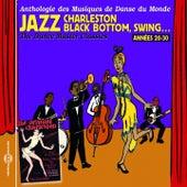 Jazz, Charleston, Black Bottom, Swing... (Anthologie des musiques de danse du monde des années 20-30) de Various Artists